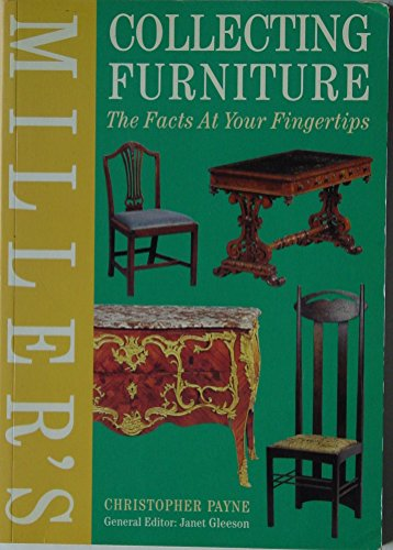 Miller's Collecting Furniture: The Facts at Your Fingertips por Christopher Payne