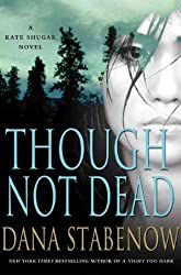 (Though Not Dead) By Stabenow, Dana (Author) Hardcover on (02 , 2011)