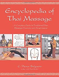 Encyclopedia of Thai Massage: A Complete Guide to Traditional Thai Massage Therapy and Acupressure by C. Pierce Salguero (2004-10-01)