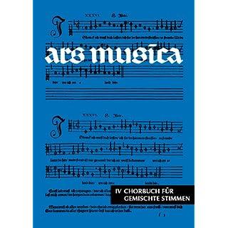 Ars Musica: Chorbuch für gemischte Stimmen. Band 4. gemischter Chor. Chorbuch.