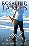 Just Good Friends: Escape to New Zealand Book Two