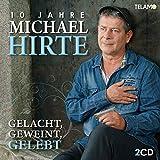 Gelacht,Geweint,Gelebt-10 Jahre Michael Hirte