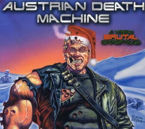 Very Brutal Christmas by Austrian Death Machine (2008-11-25)