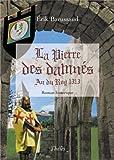 La Pierre des Damnés (An du Roy 1313)