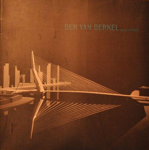 Ben Van Berkel: Architect