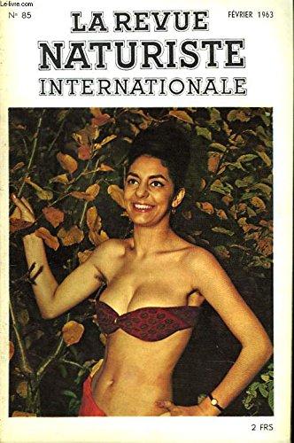 LA REVUE NATURISTE INTERNATIONALE N°85. LA DROIT A LA PARESSE par LE Dr H. HERSCOVICI / LOISIRS ET NATURISME par G. SARROU / L'ART DE VOIR / CONCOURS PHOTO / ESPACES VERTS ET NATURISME par J. GANTOIS / CUISINE / REVUE DE PRESSE/ LES LIVRES DU MOIS...