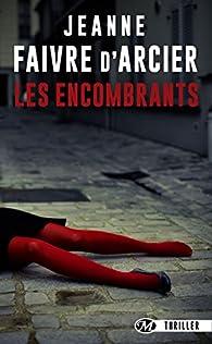 Les Encombrants par Jeanne Faivre d'Arcier