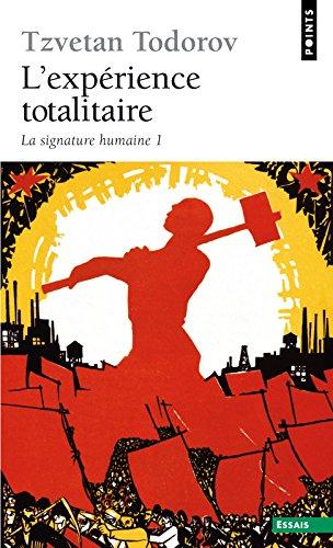 L'Expérience totalitaire. La signature humaine 1 (1)