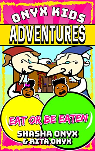 Onyx Kids Adventures: Eat Or Be Eaten (English Edition) eBook ...