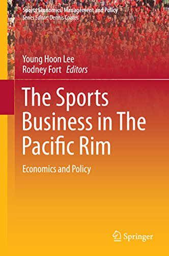 The Sports Business in The Pacific Rim: Economics and Policy (Sports Economics, Management and Policy Book 10) (English Edition)