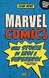 Marvel comics. Una storia di eroi e supereroi