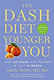 The Dash Diet Younger You: Shed 20 Years - and Pounds - in Just 10 Weeks (Dash Diet Book) by Marla Heller MS RD (2014-12-25)
