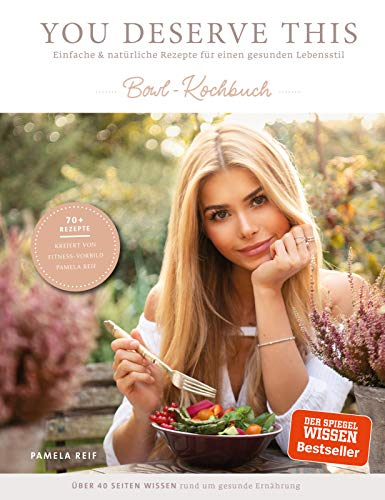 You Deserve This: Einfache & natürliche Rezepte für einen gesunden Lebensstil....