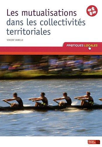 Les mutualisations dans les collectivités territoriales par Vincent Aubelle