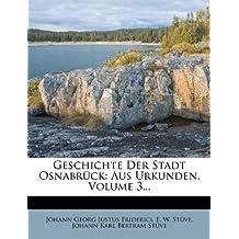 Geschichte Der Stadt Osnabrück: Aus Urkunden, Volume 3...