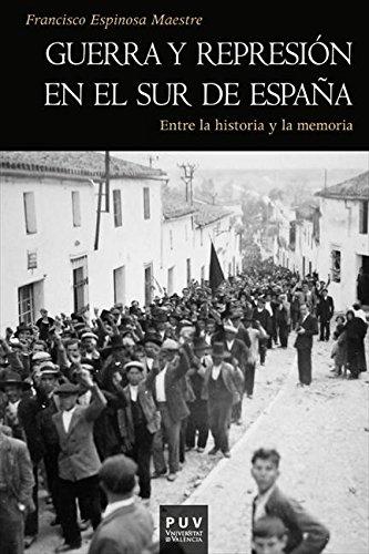 Guerra y represión en el sur de España: Entre la historia y la memoria por Francisco Espinosa Maestre