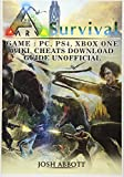 Ark Survival Game, PC, PS4, Xbox One, Wiki, Cheats, Download Guide...
