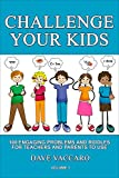 #8: CHALLENGE YOUR KIDS: 100 ENGAGING PROBLEMS AND RIDDLES FOR TEACHERS AND PARENTS TO USE