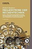 Herbert Bruderer: Meilensteine der Rechentechnik: Mechanische Rechenmaschinen, Rechenschieber, historische Automaten und wissenschaftliche Instrumente