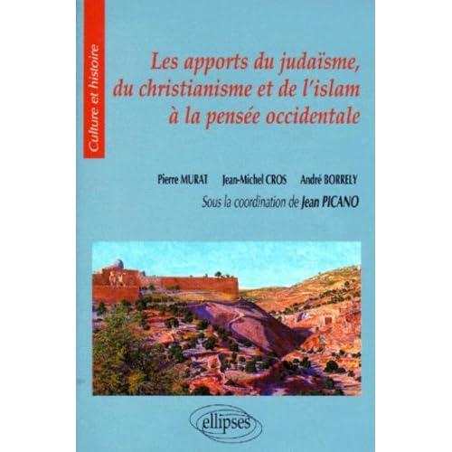 Les apports du Judaïsme, du Christianisme et de l'Islam à la pensée occidentale