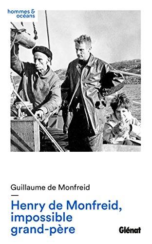 Henry de Monfreid, impossible grand-père