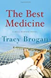 The Best Medicine  Bell Harbor) by Tracy Brogan