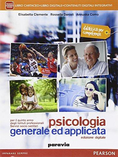 Psicologia generale ed applicata. Con e-book. Con espansione online. Per il quinto anno degli istituti professionali servizi socio-sanitari: 2