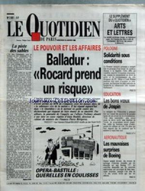 QUOTIDIEN DE PARIS (LE) [No 2851] du 18/01/1989 - LE POUVOIR ET LES AFFAIRES - BALLADUR - ROCARD PREND UN RISQUE - LA PISTE DES SABLES - POLOGNE - SOLIDARITE SOUS CONDITIONS - EDUCATION - LES BONS VOEUX DE JOSPIN - AERONAUTIQUE - LES MAUVAISES SURPRISES DE BOEING - OPERA-BASTILLE. par Collectif