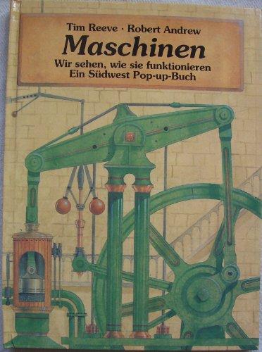 Maschinen - Wir sehen, wie sie funktionieren. Ein Südwest Pop-up-Buch (Wie Maschinen Funktionieren)