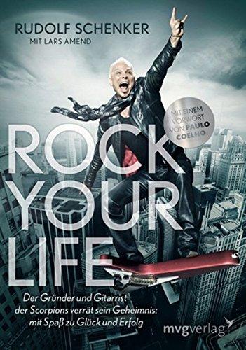 Buchseite und Rezensionen zu 'Rock your life: Der Gründer und Gitarrist der Scorpions verrät sein Geheimnis: Mit Spaß zu Glück und Erfolg' von Rudolf Schenker