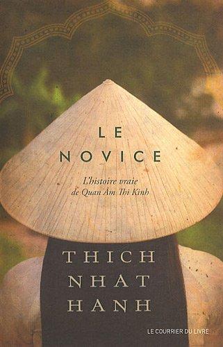 Le novice : L'histoire vraie de Quan Am Thi Kinh, une incarnation de la compassion au Vietnam par Nhat-Hanh Thich