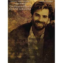 Yesterday, Today, Tomorrow -- The Greatest Hits of Kenny Loggins: Piano/Vocal/Chords