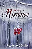 Front cover for the book Ice, Snow, & Mistletoe by Jocelynn Drake