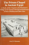 The Private Chapel in Ancient Egypt: A Study of the Chapels in the Workmen's Village at El Amarna With Special Reference to Deir El Medina and Other (Japanese Studies (Kegan)) - Ann H. Bomann