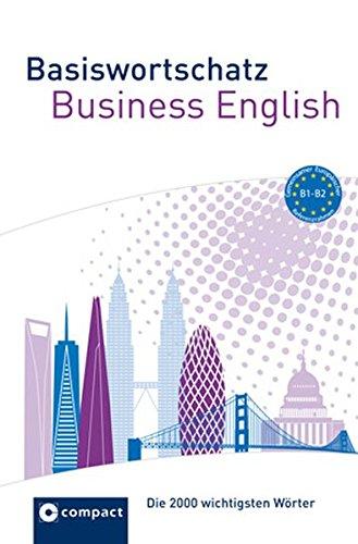 Basiswortschatz Business English B1-B2: Die 2000 wichtigsten Wörter