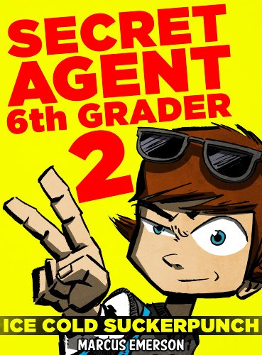Secret Agent 6th Grader 2: Ice Cold Suckerpunch (a hilarious mystery for children ages 9-12) (English Edition)