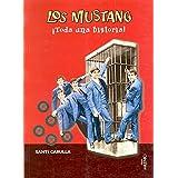 Los Mustang: ¡Toda una historia! (Música)