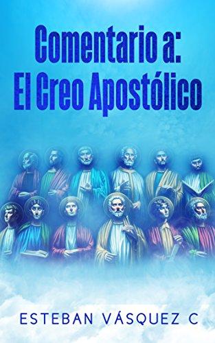 Comentario al creo apostolico por Esteban Vasquez C