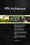 VPN Architecture All-Inclusive Self-Assessment - More than 700 Success Criteria, Instant Visual Insights, Comprehensive Spreadsheet Dashboard, Auto-Prioritized for Quick Results