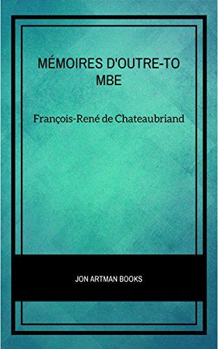 Mémoires d'Outre-tombe par François-René de Chateaubriand