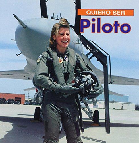 Quiero Ser Piloto = I Want to Be a Pilot por Dan Liebman