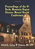 From Crisis to Recovery: Proceedings of the 6th Rocky Mountain Region Disaster Mental Health Conference