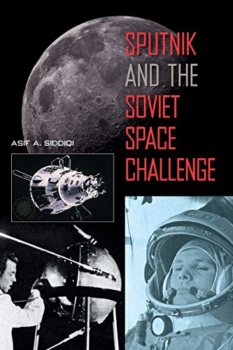 Sputnik and the Soviet Space Challenge por Asif A. Siddiqi