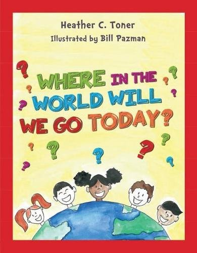 Where in the World Will We Go Today?