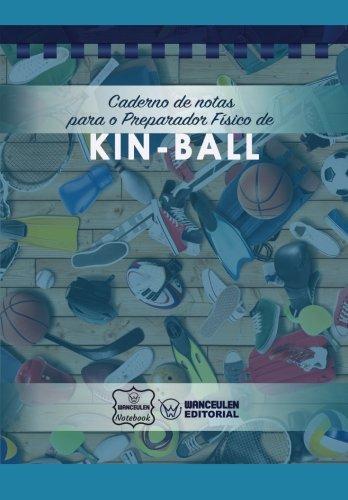Caderno de notas para o Preparador Físico de Kin-Ball por Wanceulen Notebook