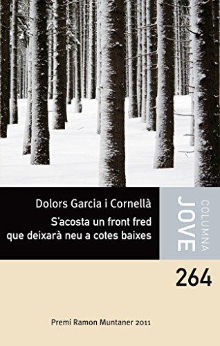 S'acosta un front fred que deixarà neu a cotes baixes: Premi Ramon Muntaner 2011 (Col·lecció Jove) por Dolors Garcia Cornellà