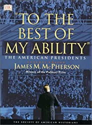 To the Best of My Ability: The American Presidents (Society of American Historians Books)