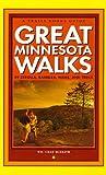 Great Minnesota Walks: 49 Strolls, Rambles, Hikes, & Treks