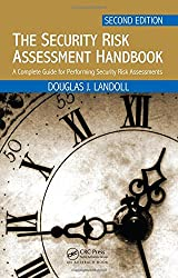 The Security Risk Assessment Handbook: A Complete Guide for Performing Security Risk Assessments, Second Edition