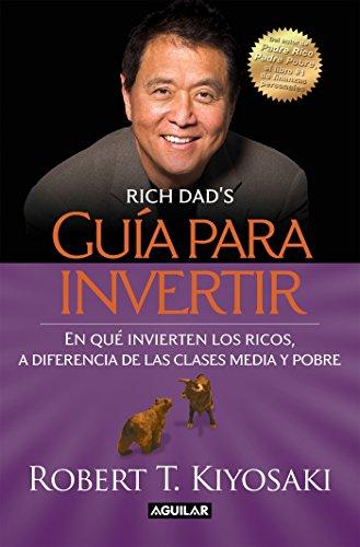 Guía para invertir por Robert T. Kiyosaki